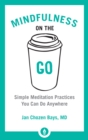 Mindfulness on the Go : Simple Meditation Practices You Can Do Anywhere - Book