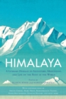 Himalaya : A Literary Homage to Adventure, Meditation, and Life on the Roof of the World - Book