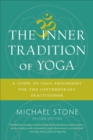The Inner Tradition of Yoga : A Guide to Yoga Philosophy for the Contemporary Practitioner - Book