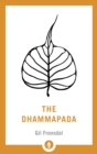 The Dhammapada : A New Translation of the Buddhist Classic - Book