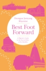 Best Foot Forward : A Pilgrim's Guide to the Sacred Sites of the Buddha - Book