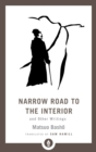 Narrow Road to the Interior : And Other Writings - Book