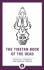 The Tibetan Book of the Dead : The Great Liberation through Hearing in the Bardo - Book