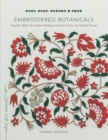 Embroidered Botanicals : Beautiful Motifs That Explore Stitching with Wool, Cotton, and Metalic Threads - Book