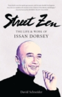 Street Zen : The Life and Work of Issan Dorsey - Book