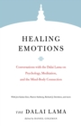Healing Emotions : Conversations with the Dalai Lama on Psychology, Meditation, and the Mind-Body Connection - Book