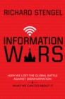 Information Wars : How We Lost the Global Battle Against Disinformation and What We Can Do About It - Book