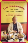 The Raw and the Cooked : Adventures of a Roving Gourmand - eBook