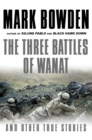 The Three Battles of Wanat : And Other True Stories - eBook