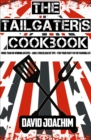The Tailgater's Cookbook : More Than 90 Winning Recipes-and a Truckload of Tips-for Your Party in the Parking Lot - eBook