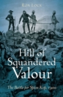 Hill of Squandered Valour : The Battle for Spion Kop, 1900 - eBook
