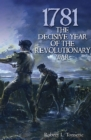 1781 : The Decisive Year of the Revolutionary War - eBook