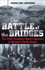 The Battle of the Bridges : The 504th Parachute Infantry Regiment in Operation Market Garden - eBook