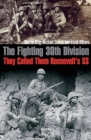 The Fighting 30th Division : They Called Them Roosevelt's SS - eBook