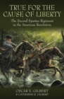 True for the Cause of Liberty : The Second Spartan Regiment in the American Revolution - eBook