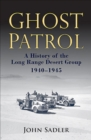 Ghost Patrol : A History of the Long Range Desert Group, 1940-1945 - eBook