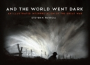 And the World Went Dark : An Illustrated Interpretation of the Great War - eBook