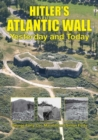 Hitler's Atlantic Wall : Yesterday and Today - Book