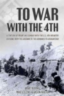 To War with the 4th : A Century of Frontline Combat with the US 4th Infantry Division, from the Argonne to the Ardennes to Afghanistan - Book