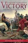 Caesar's Greatest Victory : The Battle of Alesia, Gaul 52 BC - Book
