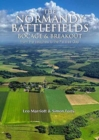 The Normandy Battlefields : Bocage and Breakout: from the Beaches to the Falaise Gap - Book