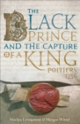 The Black Prince and the Capture of a King : Poitiers 1356 - eBook
