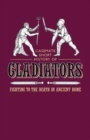 Gladiators : Fighting to the Death in Ancient Rome - Book