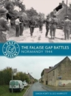 The Falaise Gap Battles : Normandy 1944 - Book