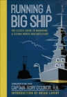 Running a Big Ship : The Classic Guide to Commanding A Second World War Battleship - eBook