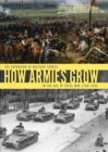 How Armies Grow : The Expansion of Military Forces in the Age of Total War 1789-1945 - eBook