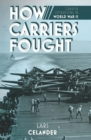 How Carriers Fought : Carrier Operations in WWII - eBook