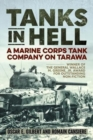Tanks in Hell : A Marine Corps Tank Company on Tarawa - Book
