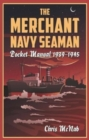 The Merchant Navy Seaman Pocket Manual 1939-1945 - Book