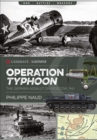 Operation Typhoon : The German Assault on Moscow, 1941 - eBook
