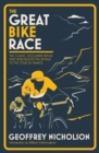 The Great Bike Race : The Classic, Acclaimed Book That Introduced a Nation to the Tour De France - Book