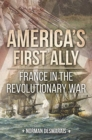 America'S First Ally : France in the Revolutionary War - Book
