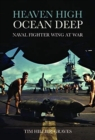 Heaven High, Ocean Deep : Naval Fighter Wing at War - Book