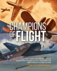 Champions of Flight : Clayton Knight and William Heaslip: Artists Who Chronicled Aviation from the Great War to Victory in WWII - Book