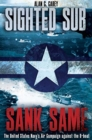 Sighted Sub, Sank Same : The United States Navy's Air Campaign Against the U-Boat - Book
