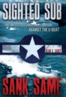 Sighted Sub, Sank Same : The United States Navy's Air Campaign against the U-Boat - eBook
