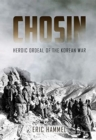 Chosin : Heroic Ordeal of the Korean War - Book