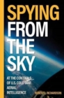 Spying from the Sky : At the Controls of Us Cold War Aerial Intelligence - Book