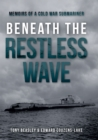 Beneath the Restless Wave : Memoirs of a Cold War Submariner - eBook