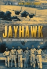 Jayhawk : Love, Loss, Liberation, and Terror Over the Pacific - eBook