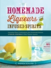 Homemade Liqueurs and Infused Spirits - Book