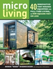 Micro Living: 40 Innovative Tiny Houses Equipped for Full-Time Living, in 400 Square Feet or Less - Book