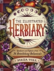 Illustrated Herbiary: Guidance and Rituals from 36 Bewitching Botanicals - Book