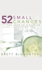 52 Small Changes : One Year to a Happier, Healthier You - Book