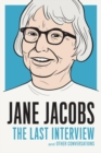 Jane Jacobs: The Last Interview : And Other Conversations - Book