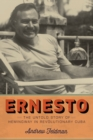 Ernesto : The Untold Story of Hemingway in Revolutionary Cuba - Book